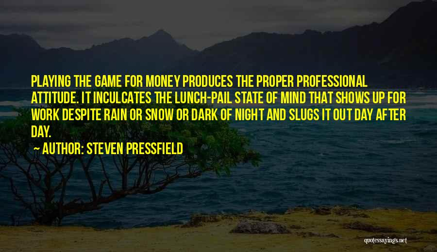 Things Playing On Your Mind Quotes By Steven Pressfield