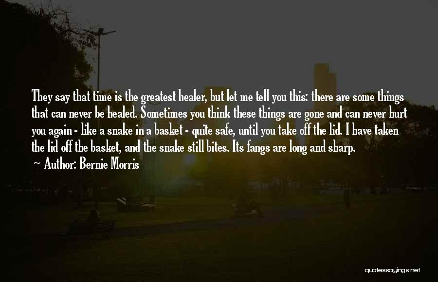Things Take Time Quotes By Bernie Morris