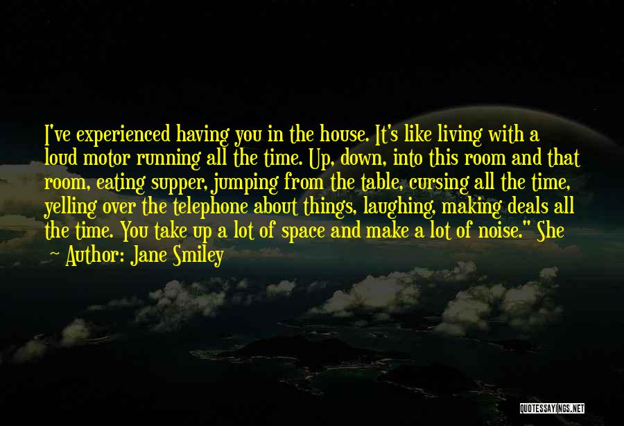 Things Take Time Quotes By Jane Smiley