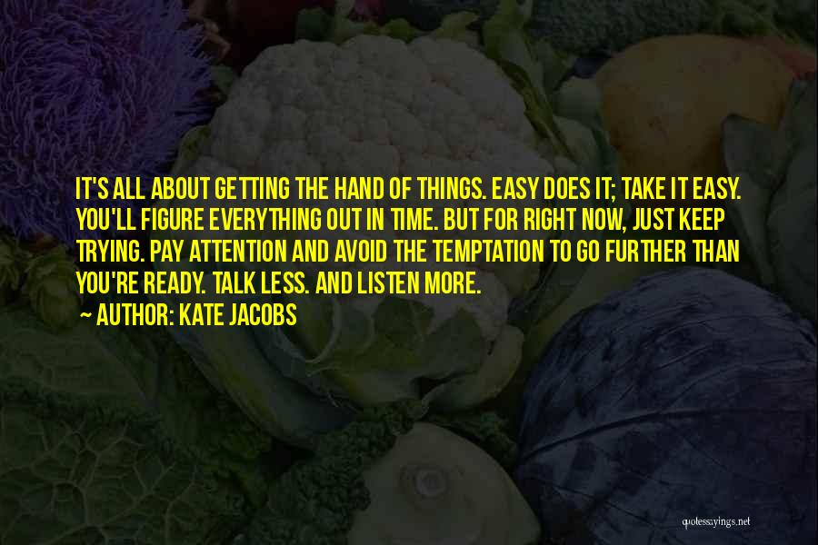Things Take Time Quotes By Kate Jacobs