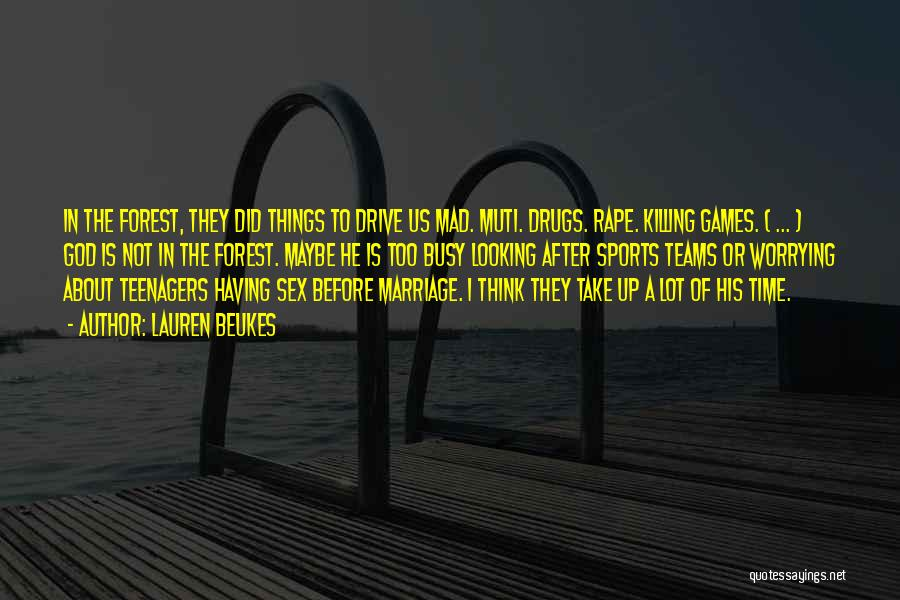 Things Take Time Quotes By Lauren Beukes