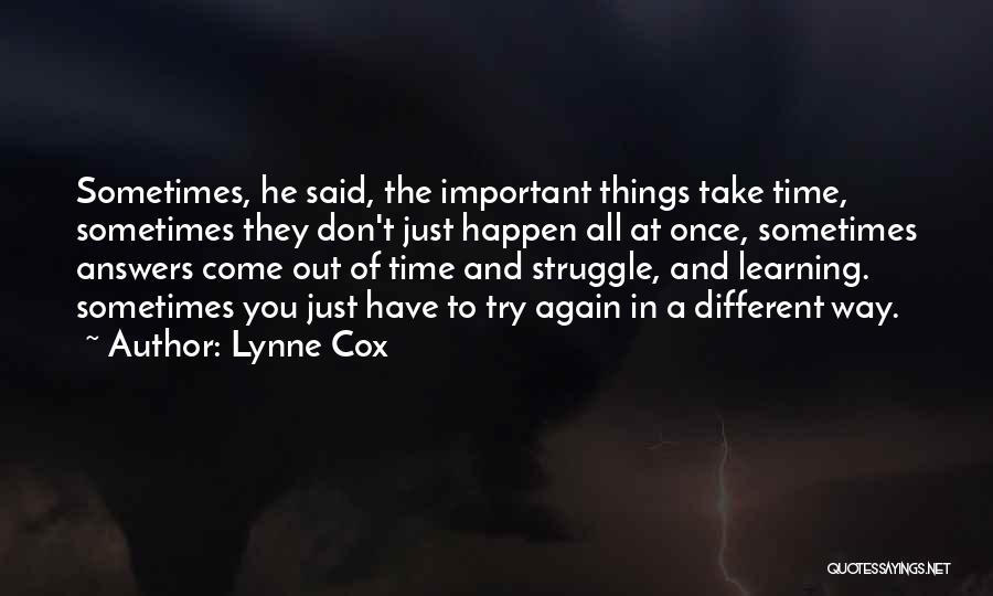 Things Take Time Quotes By Lynne Cox