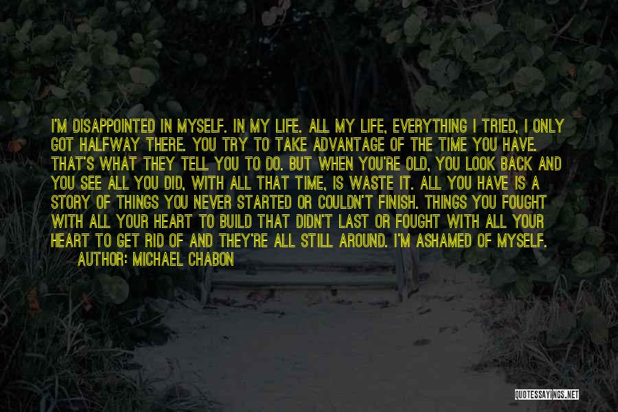 Things Take Time Quotes By Michael Chabon
