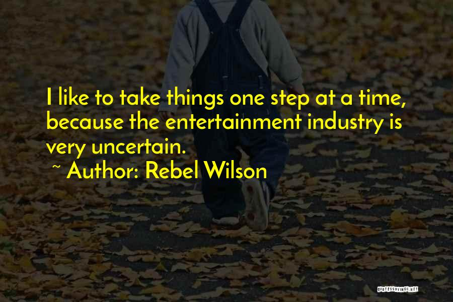 Things Take Time Quotes By Rebel Wilson