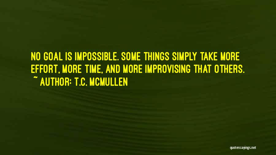 Things Take Time Quotes By T.C. McMullen