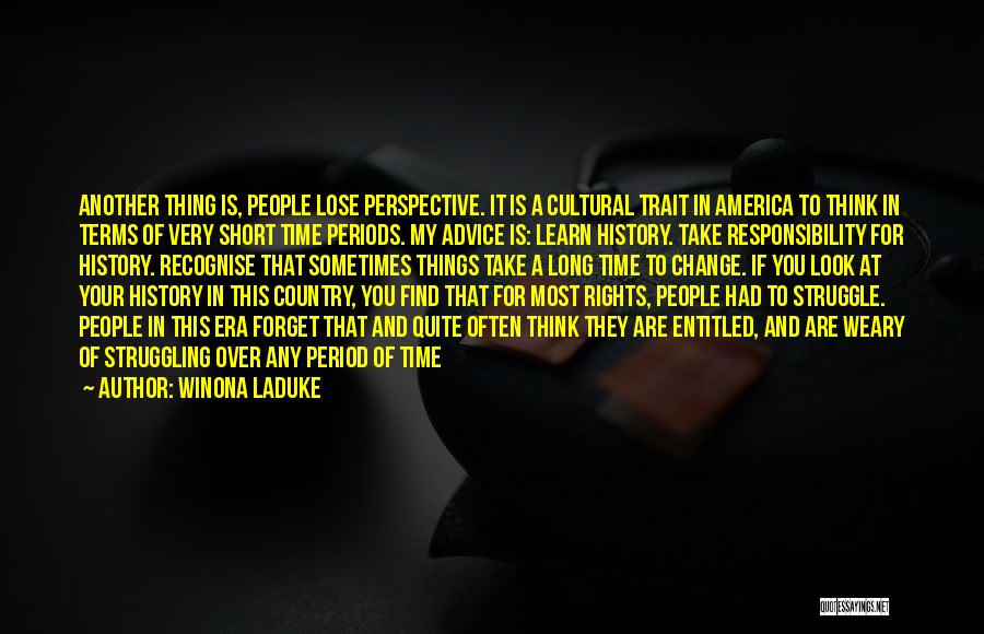Things Take Time Quotes By Winona LaDuke