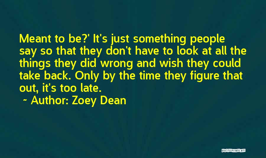 Things Take Time Quotes By Zoey Dean