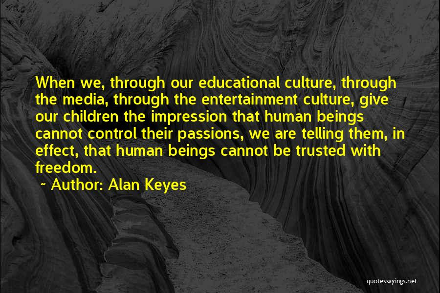 Things That Are Out Of Your Control Quotes By Alan Keyes