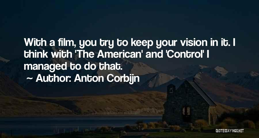 Things That Are Out Of Your Control Quotes By Anton Corbijn