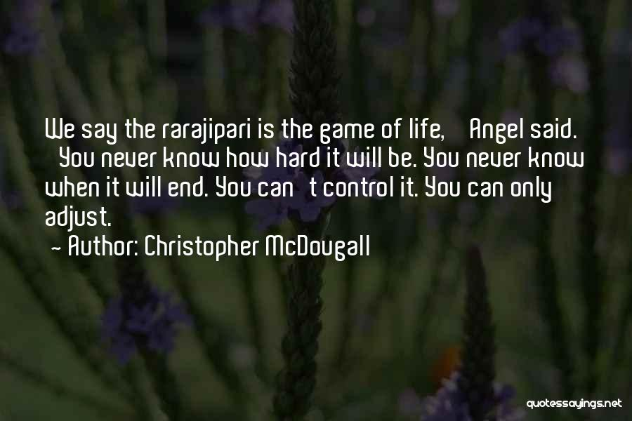 Things That Are Out Of Your Control Quotes By Christopher McDougall