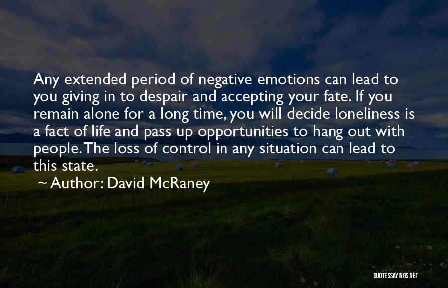 Things That Are Out Of Your Control Quotes By David McRaney
