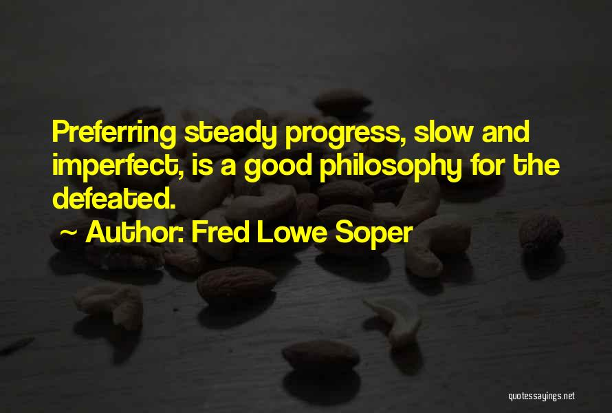Things That Are Out Of Your Control Quotes By Fred Lowe Soper