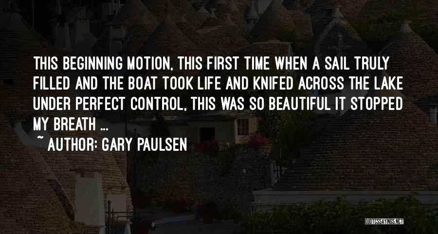Things That Are Out Of Your Control Quotes By Gary Paulsen