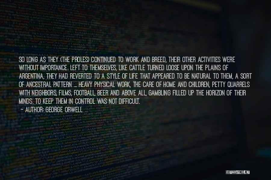 Things That Are Out Of Your Control Quotes By George Orwell