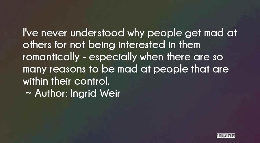 Things That Are Out Of Your Control Quotes By Ingrid Weir