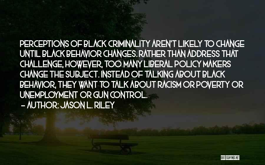 Things That Are Out Of Your Control Quotes By Jason L. Riley