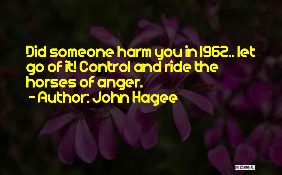 Things That Are Out Of Your Control Quotes By John Hagee