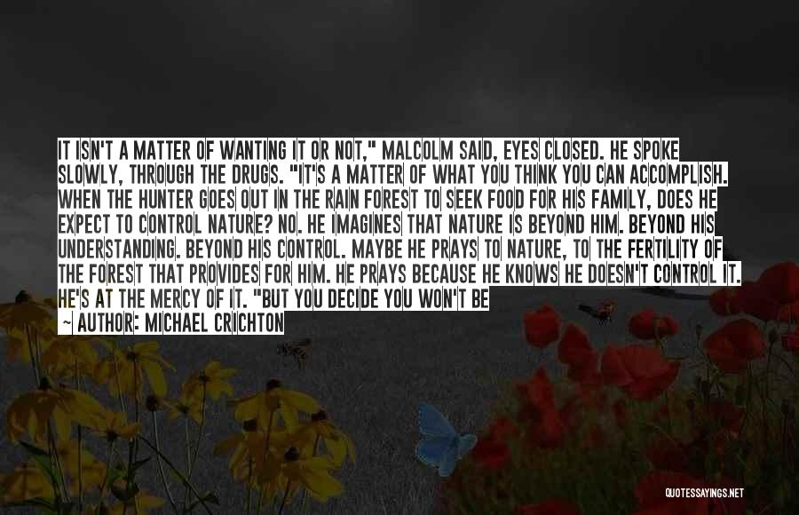 Things That Are Out Of Your Control Quotes By Michael Crichton
