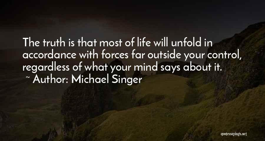 Things That Are Out Of Your Control Quotes By Michael Singer