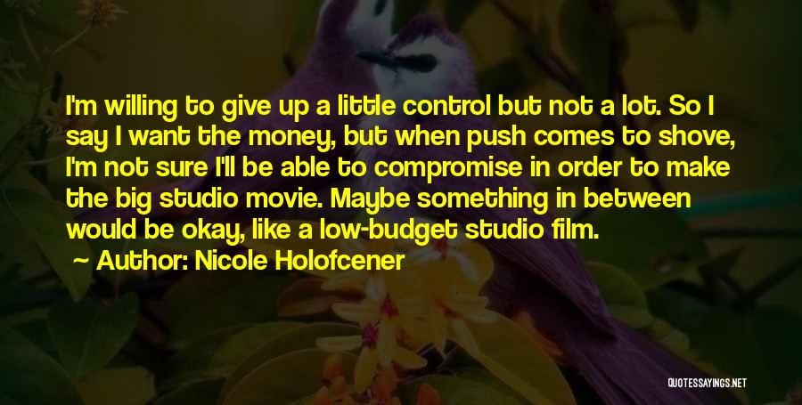 Things That Are Out Of Your Control Quotes By Nicole Holofcener