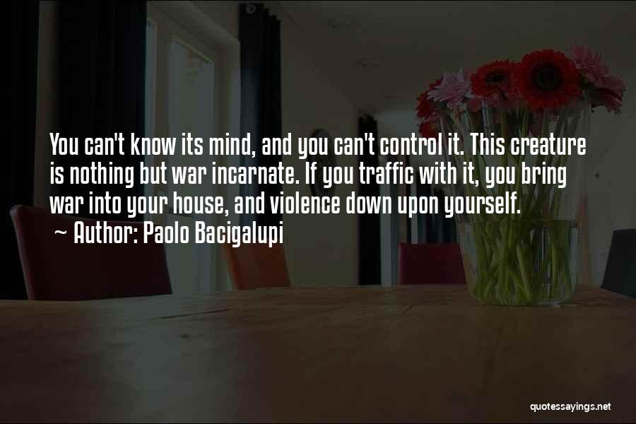 Things That Are Out Of Your Control Quotes By Paolo Bacigalupi