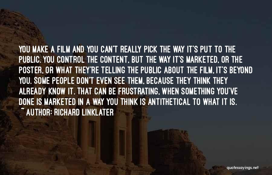 Things That Are Out Of Your Control Quotes By Richard Linklater