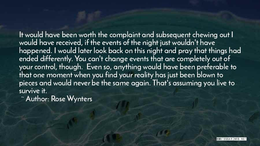 Things That Are Out Of Your Control Quotes By Rose Wynters