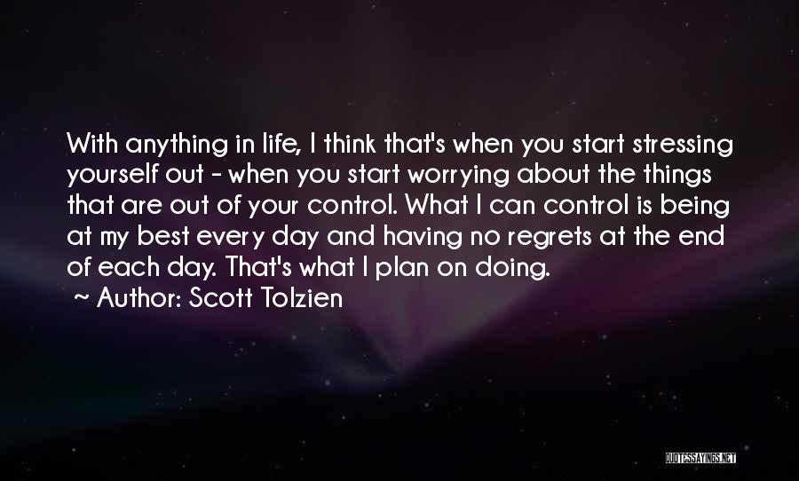 Things That Are Out Of Your Control Quotes By Scott Tolzien
