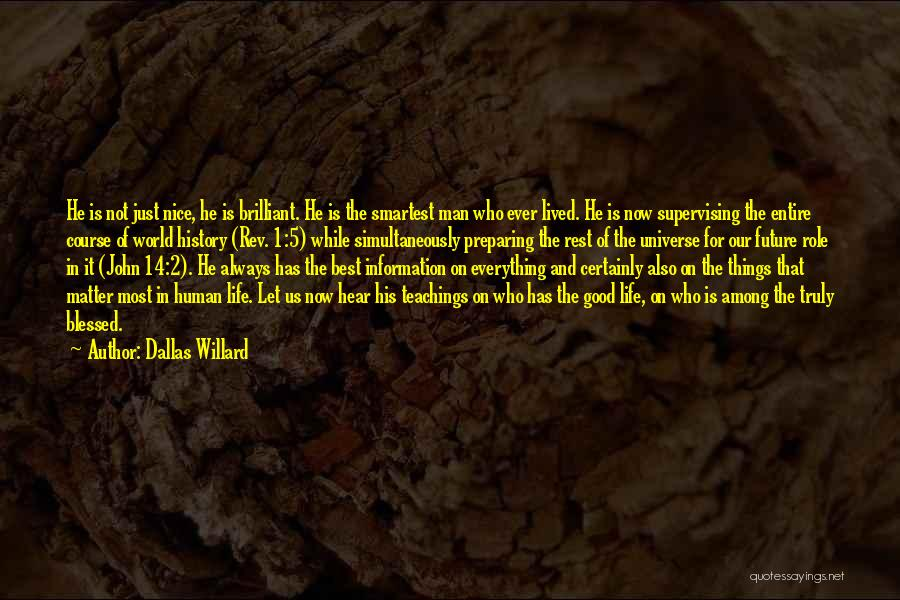 Things That Matter The Most In Life Quotes By Dallas Willard