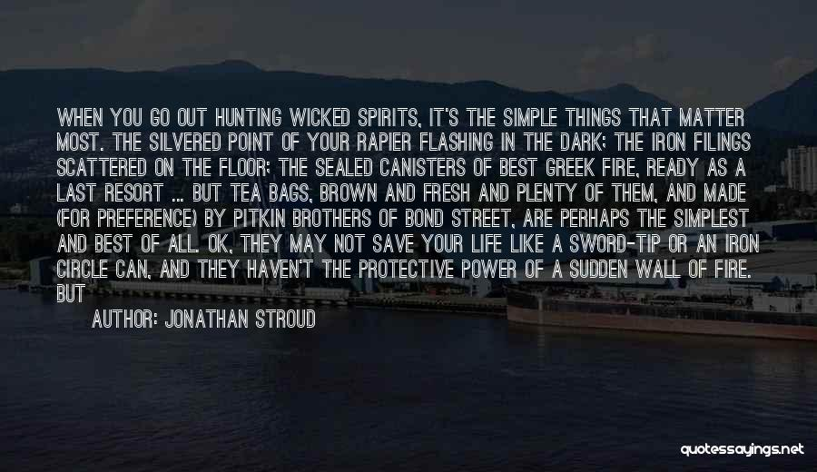 Things That Matter The Most In Life Quotes By Jonathan Stroud
