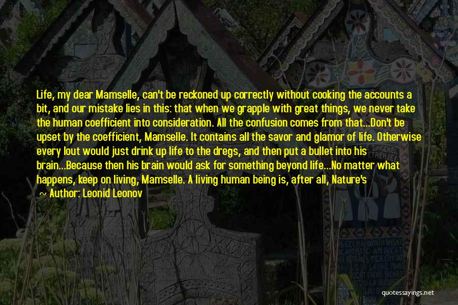 Things That Matter The Most In Life Quotes By Leonid Leonov