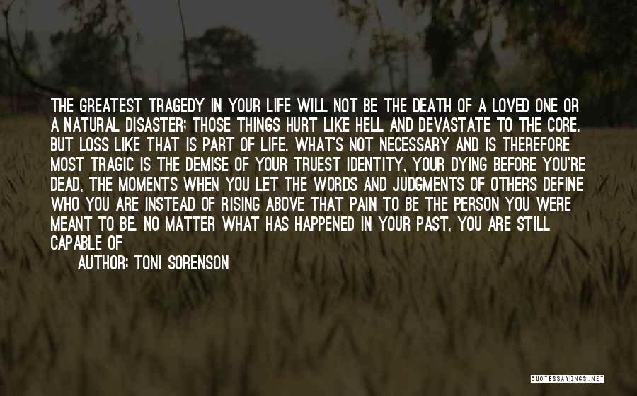 Things That Matter The Most In Life Quotes By Toni Sorenson