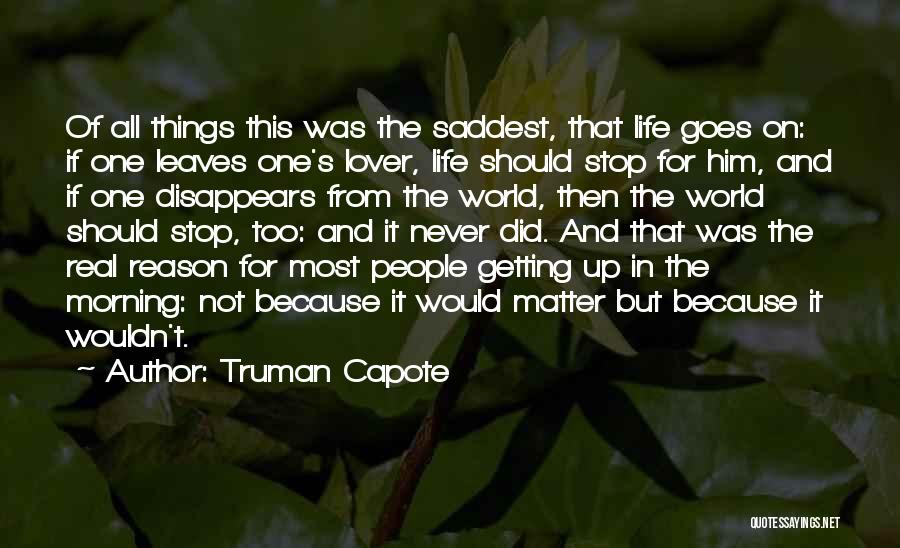 Things That Matter The Most In Life Quotes By Truman Capote