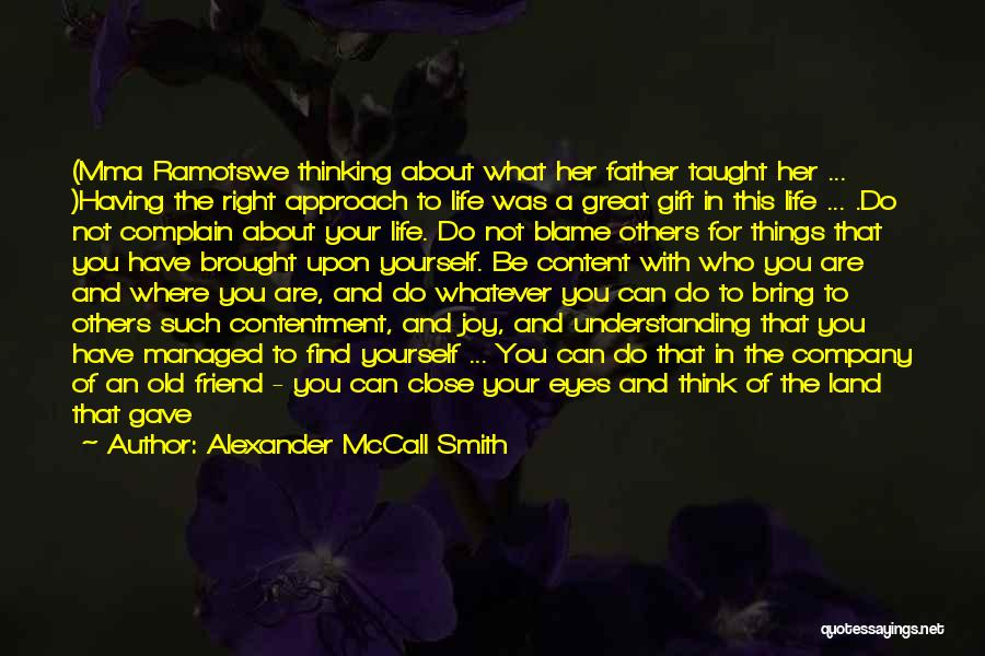 Things To Think About In Life Quotes By Alexander McCall Smith