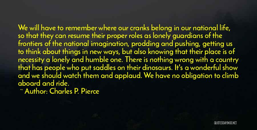 Things To Think About In Life Quotes By Charles P. Pierce