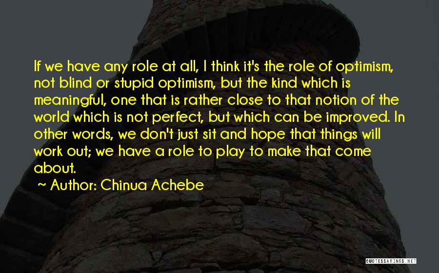 Things To Think About In Life Quotes By Chinua Achebe