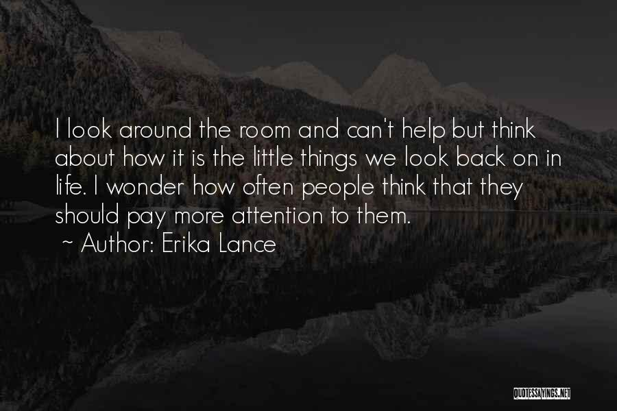 Things To Think About In Life Quotes By Erika Lance