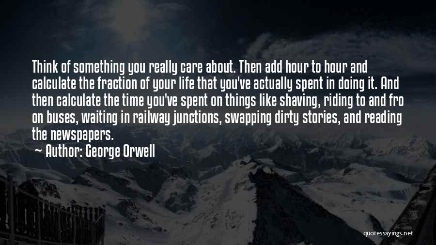 Things To Think About In Life Quotes By George Orwell