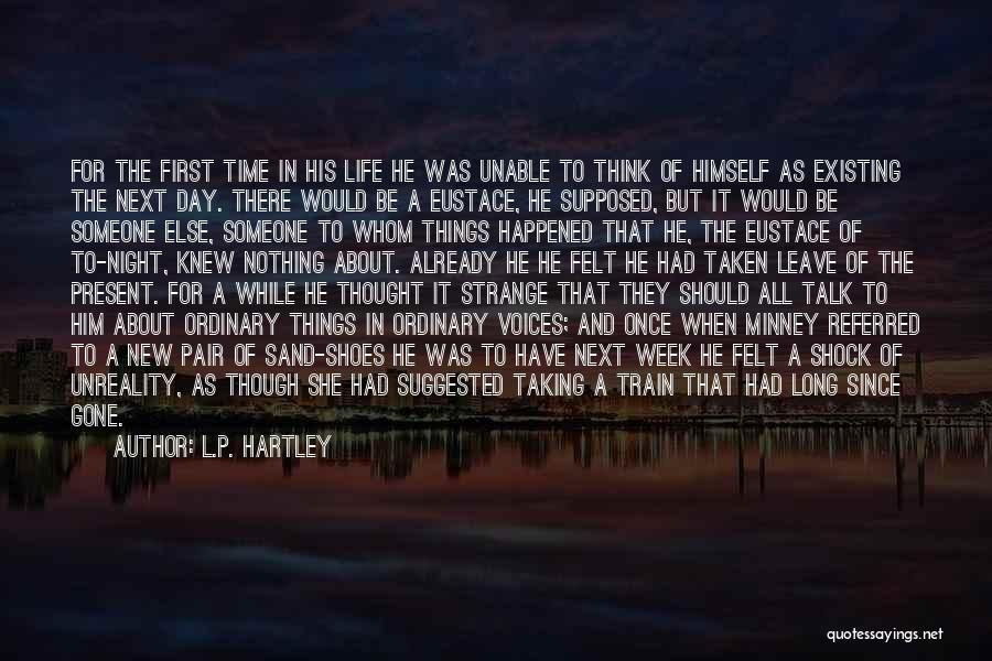 Things To Think About In Life Quotes By L.P. Hartley