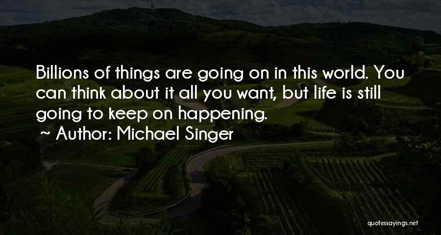 Things To Think About In Life Quotes By Michael Singer