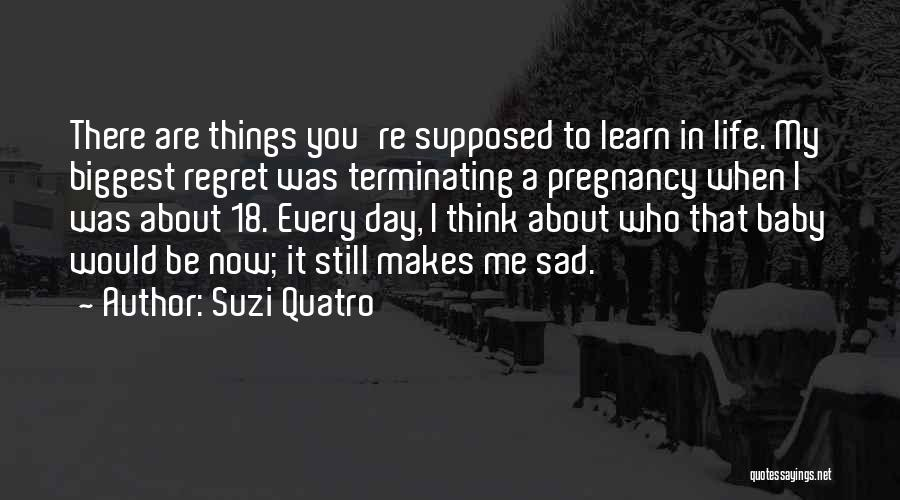 Things To Think About In Life Quotes By Suzi Quatro