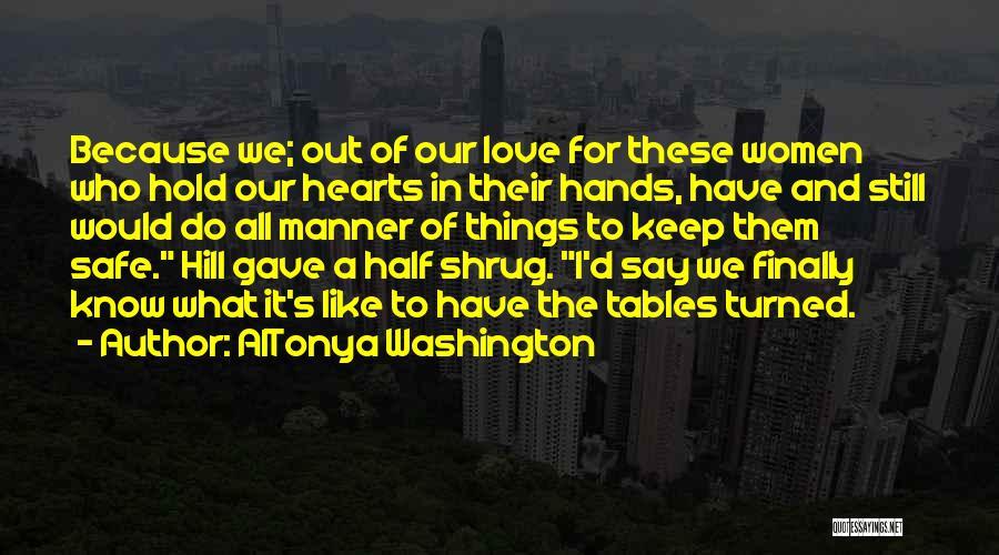 Things We All Do Quotes By AlTonya Washington