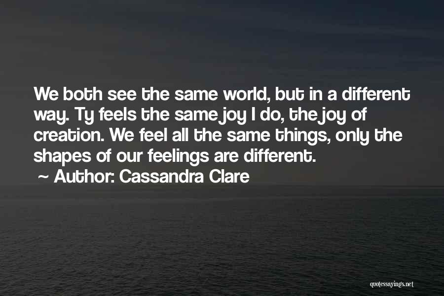 Things We All Do Quotes By Cassandra Clare