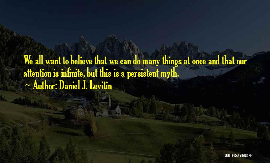 Things We All Do Quotes By Daniel J. Levitin