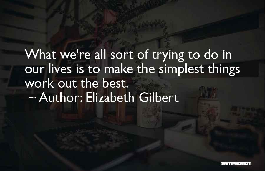 Things We All Do Quotes By Elizabeth Gilbert