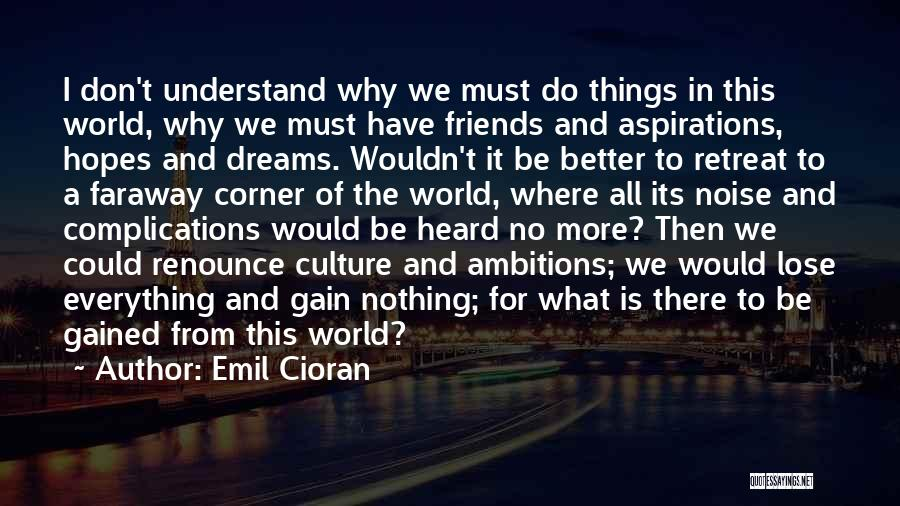 Things We All Do Quotes By Emil Cioran