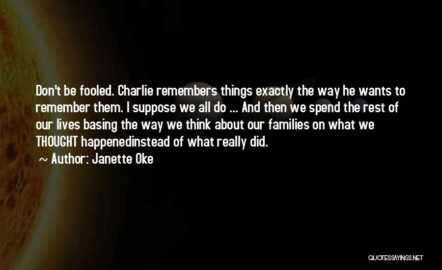 Things We All Do Quotes By Janette Oke