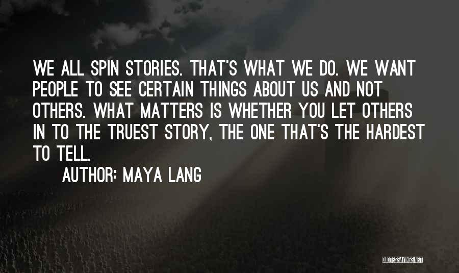 Things We All Do Quotes By Maya Lang