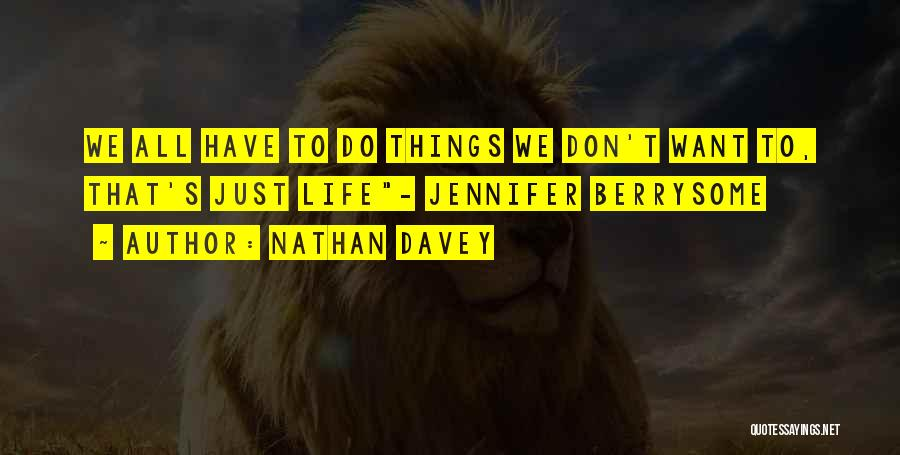 Things We All Do Quotes By Nathan Davey