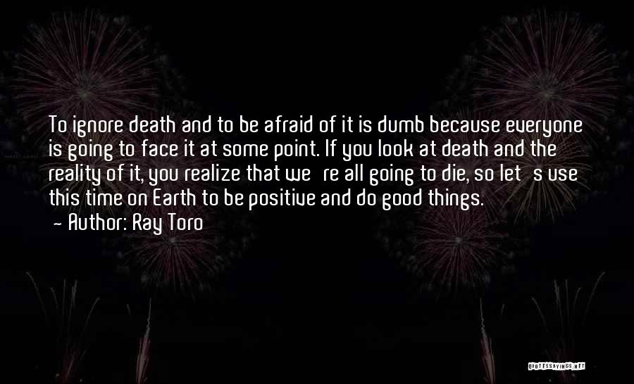 Things We All Do Quotes By Ray Toro